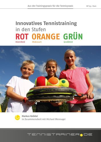 Innovatives Tennistraining in den Stufen ROT ORANGE GRÜN